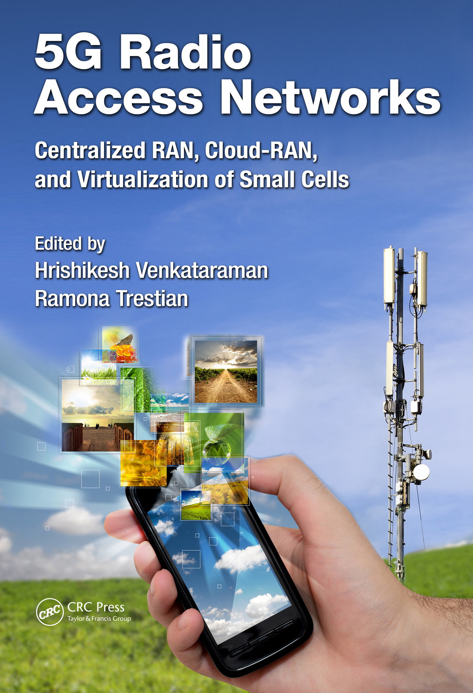 5G Radio Access Networks: Centralized RAN, Cloud-RAN and Virtualization of Small Cells, 1st Edition (Hardback) book cover