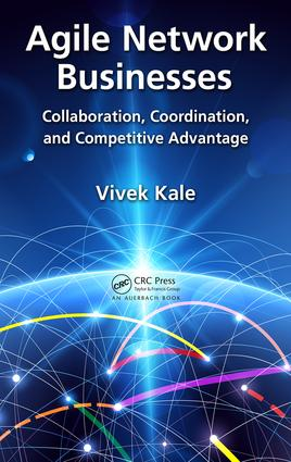 Agile Network Businesses: Collaboration, Coordination, and Competitive Advantage, 1st Edition (Hardback) book cover