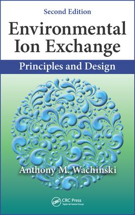 Environmental Ion Exchange: Principles and Design, Second Edition, 2nd Edition (Hardback) book cover