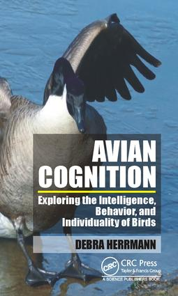 Avian Cognition: Exploring the Intelligence, Behavior, and Individuality of Birds, 1st Edition (Hardback) book cover