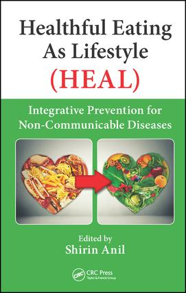 Healthful Eating As Lifestyle (HEAL): Integrative Prevention for Non-Communicable Diseases, 1st Edition (Hardback) book cover