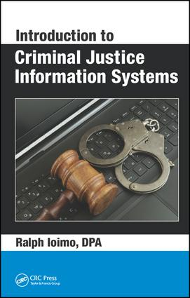 Introduction to Criminal Justice Information Systems: 1st Edition (Hardback) book cover