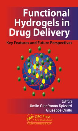 Functional Hydrogels in Drug Delivery: Key Features and Future Perspectives book cover