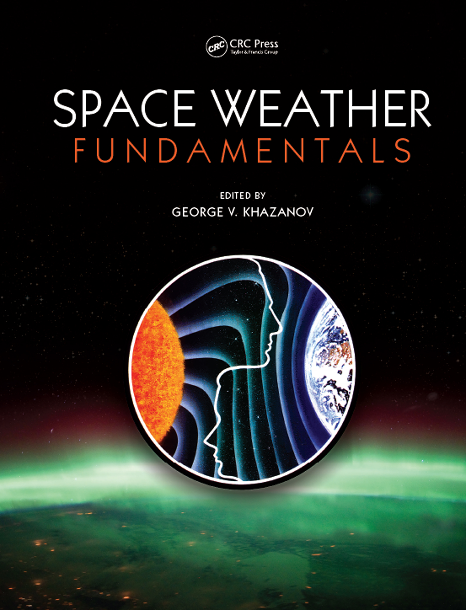 Space Weather Fundamentals: 1st Edition (Hardback) book cover