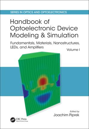 Handbook of Optoelectronic Device Modeling and Simulation: Fundamentals, Materials, Nanostructures, LEDs, and Amplifiers, Vol. 1 book cover