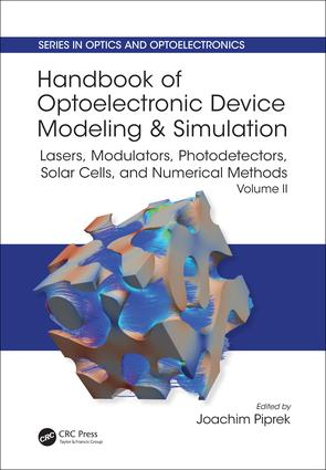 Handbook of Optoelectronic Device Modeling and Simulation: Lasers, Modulators, Photodetectors, Solar Cells, and Numerical Methods, Vol. 2, 1st Edition (Hardback) book cover
