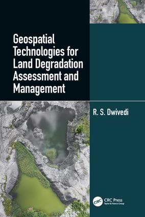 Geospatial Technologies for Land Degradation Assessment and Management book cover
