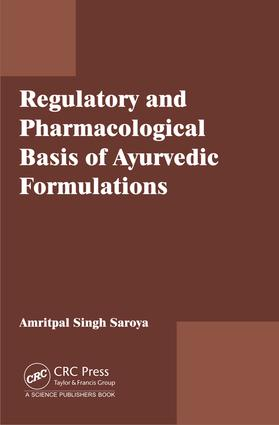 Regulatory and Pharmacological Basis of Ayurvedic Formulations: 1st Edition (Hardback) book cover