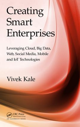 Creating Smart Enterprises: Leveraging Cloud, Big Data, Web, Social Media, Mobile and IoT Technologies, 1st Edition (Hardback) book cover