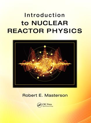Introduction to Nuclear Reactor Physics: 1st Edition (Hardback) book cover