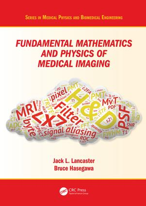 Fundamental Mathematics and Physics of Medical Imaging book cover
