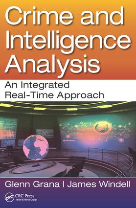 Crime and Intelligence Analysis: An Integrated Real-Time Approach, 1st Edition (Paperback) book cover
