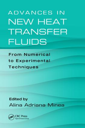 Advances in New Heat Transfer Fluids: From Numerical to Experimental Techniques book cover