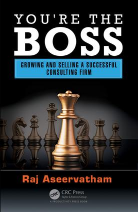 You're the Boss: Growing and Selling a Successful Consulting Firm, 1st Edition (Hardback) book cover