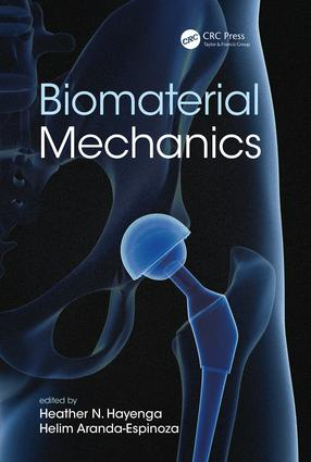 Biomaterial Mechanics: 1st Edition (Hardback) book cover