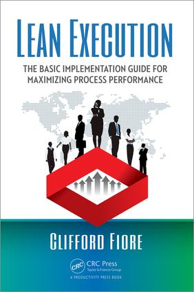 Lean Execution: The Basic Implementation Guide for Maximizing Process Performance, 1st Edition (Paperback) book cover