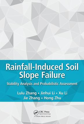 Rainfall-Induced Soil Slope Failure: Stability Analysis and Probabilistic Assessment, 1st Edition (Hardback) book cover