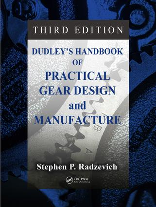 Dudley's Handbook of Practical Gear Design and Manufacture: 3rd Edition (Hardback) book cover