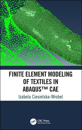 Finite Element Modeling of Textiles in Abaqus™ CAE: 1st Edition (Hardback) book cover