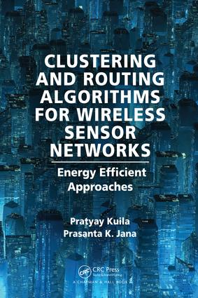 Clustering and Routing Algorithms for Wireless Sensor Networks: Energy Efficiency Approaches, 1st Edition (Hardback) book cover