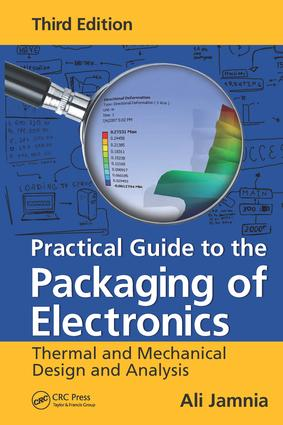 Practical Guide to the Packaging of Electronics: Thermal and Mechanical Design and Analysis, Third Edition, 3rd Edition (Hardback) book cover