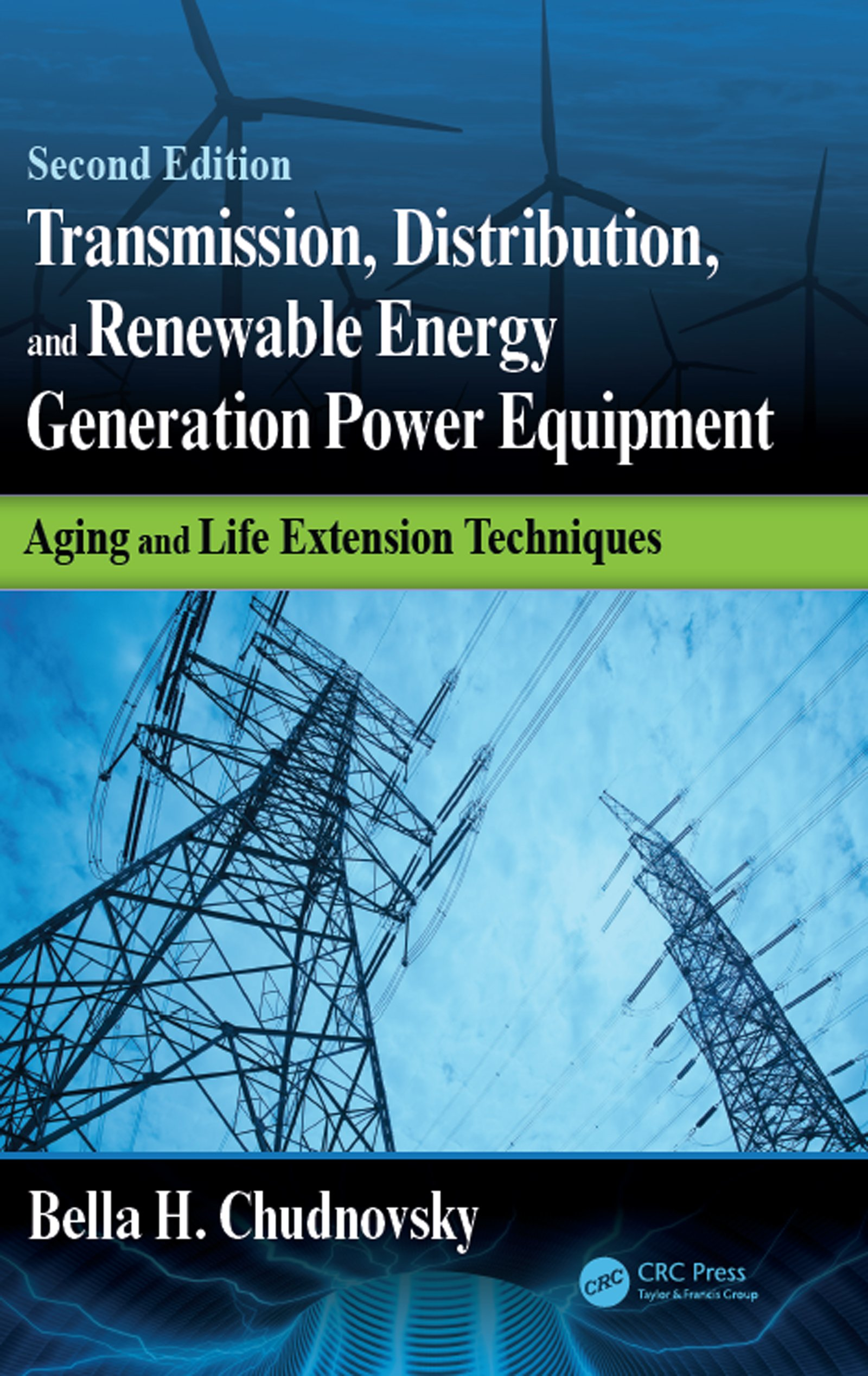 Transmission, Distribution, and Renewable Energy Generation Power Equipment: Aging and Life Extension Techniques, Second Edition, 2nd Edition (Hardback) book cover