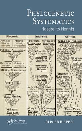 Phylogenetic Systematics: Haeckel to Hennig, 1st Edition (Hardback) book cover