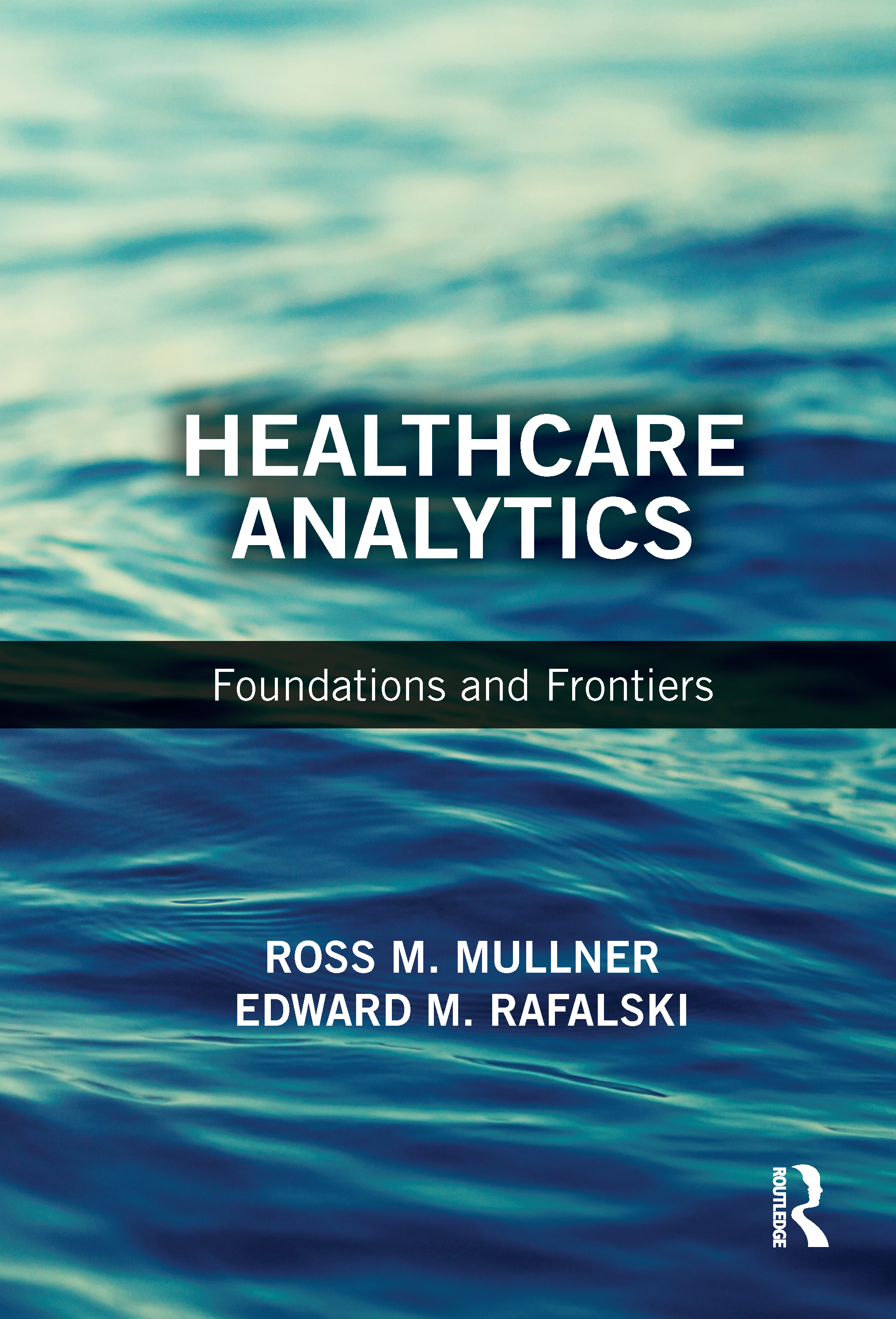 Healthcare Analytics: Foundations and Frontiers, 1st Edition (Paperback) book cover