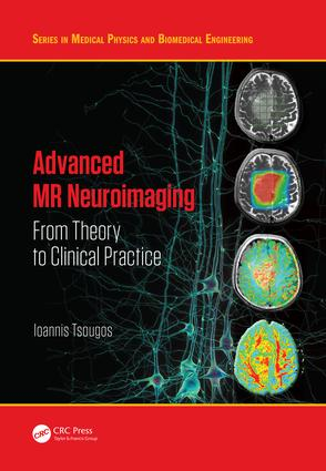 Advanced MR Neuroimaging: From Theory to Clinical Practice book cover