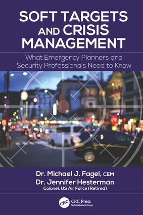 Soft Targets and Crisis Management: What Emergency Planners and Security Professionals Need to Know book cover