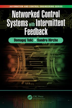 Networked Control Systems with Intermittent Feedback: 1st Edition (Hardback) book cover