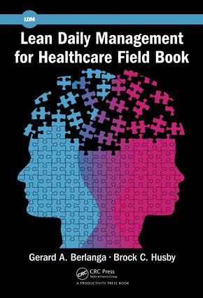 Lean Daily Management for Healthcare Field Book: 1st Edition (Paperback) book cover