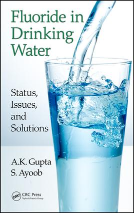 Fluoride in Drinking Water: Status, Issues, and Solutions, 1st Edition (Hardback) book cover