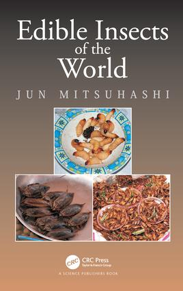 Edible Insects of the World: 1st Edition (Hardback) book cover