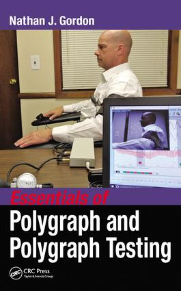 Essentials of Polygraph and Polygraph Testing: 1st Edition (Hardback) book cover