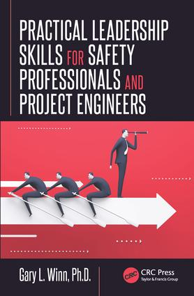 Practical Leadership Skills for Safety Professionals and Project Engineers: 1st Edition (Hardback) book cover