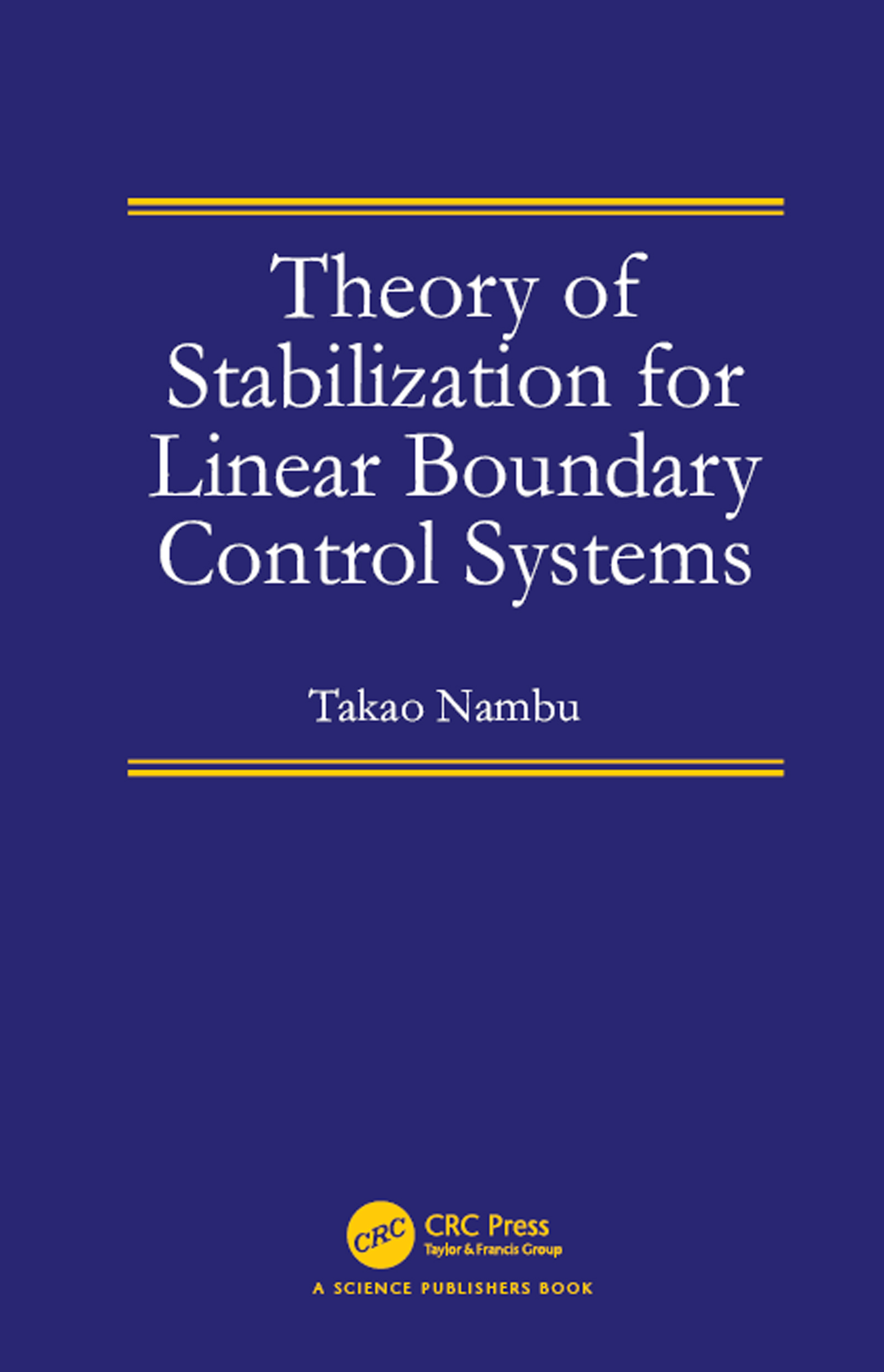 Theory of Stabilization for Linear Boundary Control Systems: 1st Edition (Hardback) book cover