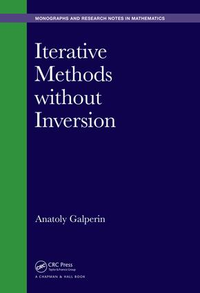 Iterative Methods without Inversion: 1st Edition (Hardback) book cover