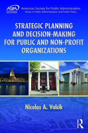 Strategic Planning and Decision-Making for Public and Non-Profit Organizations: 1st Edition (Paperback) book cover