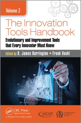 The Innovation Tools Handbook, Volume 2: Evolutionary and Improvement Tools that Every Innovator Must Know, 1st Edition (Hardback) book cover