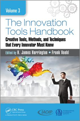 The Innovation Tools Handbook, Volume 3: Creative Tools, Methods, and Techniques that Every Innovator Must Know, 1st Edition (Hardback) book cover