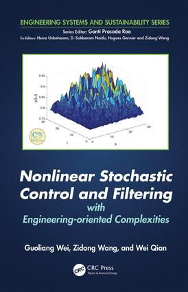 Nonlinear Stochastic Control and Filtering with Engineering-oriented Complexities: 1st Edition (Hardback) book cover