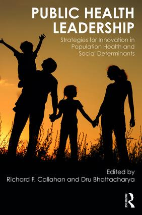 Public Health Leadership: Strategies for Innovation in Population Health and Social Determinants, 1st Edition (Hardback) book cover