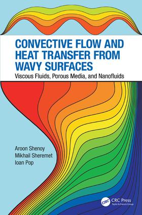 Convective Flow and Heat Transfer from Wavy Surfaces: Viscous Fluids, Porous Media, and Nanofluids, 1st Edition (Hardback) book cover