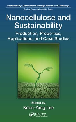 Nanocellulose and Sustainability: Production, Properties, Applications, and Case Studies (Hardback) book cover