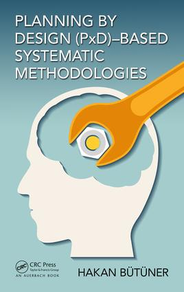 Planning by Design (PxD)-Based Systematic Methodologies: 1st Edition (Hardback) book cover