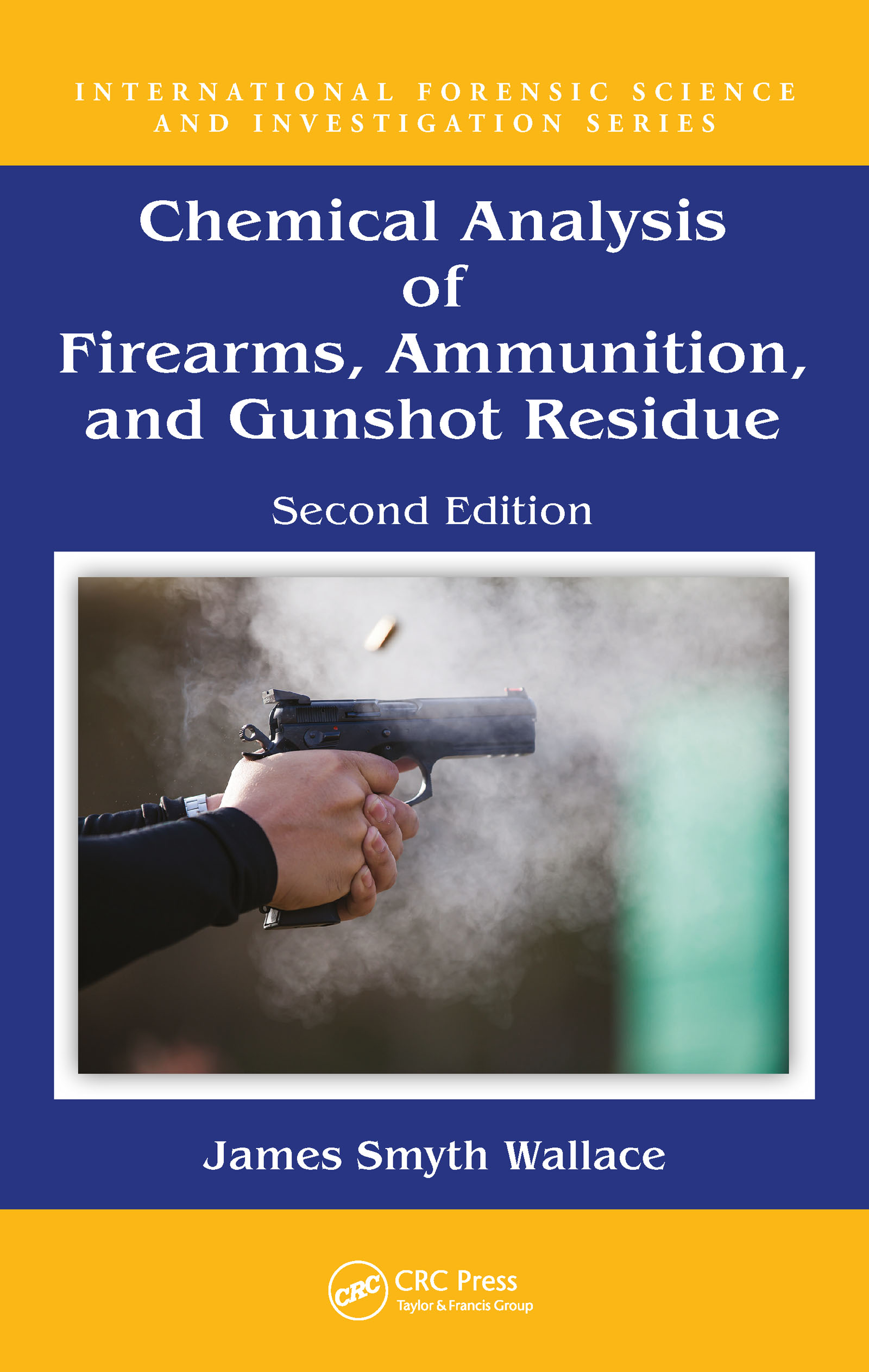 Chemical Analysis of Firearms, Ammunition, and Gunshot Residue, Second Edition: 2nd Edition (Hardback) book cover