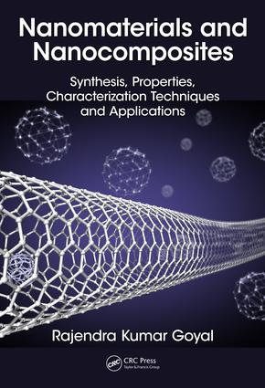 Nanomaterials and Nanocomposites: Synthesis, Properties, Characterization Techniques, and Applications, 1st Edition (Hardback) book cover