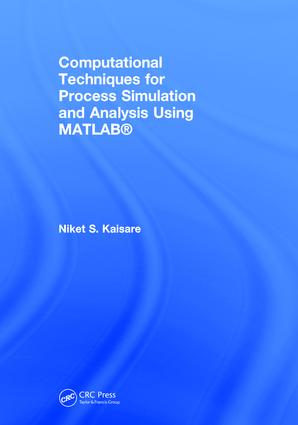 Computational Techniques for Process Simulation and Analysis Using MATLAB®: 1st Edition (Hardback) book cover