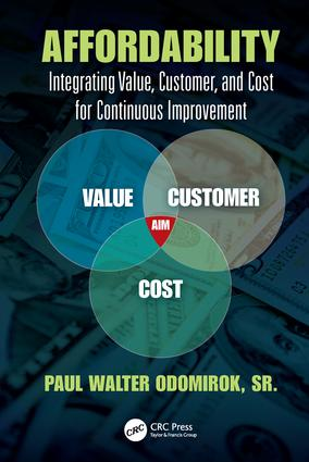 Affordability: Integrating Value, Customer, and Cost for Continuous Improvement, 1st Edition (e-Book) book cover